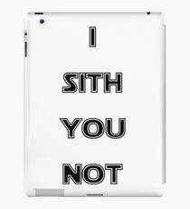 I sith you not iPad Case/Skin