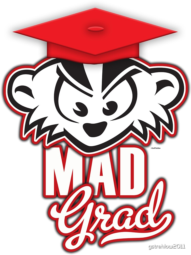 Mad Grad Too! by gstrehlow2011