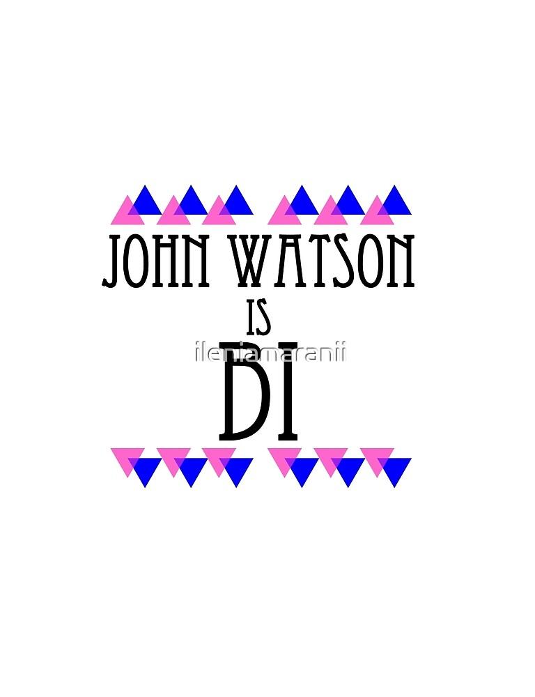 John Watson is BI by ileniamaranii
