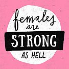 Females Are Strong As Hell | Pink by meandthemoon