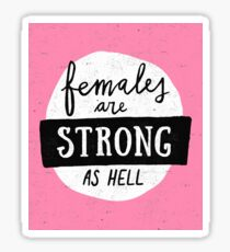 Females Are Strong As Hell | Pink Sticker