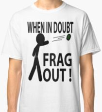 Frag out Classic T-Shirt