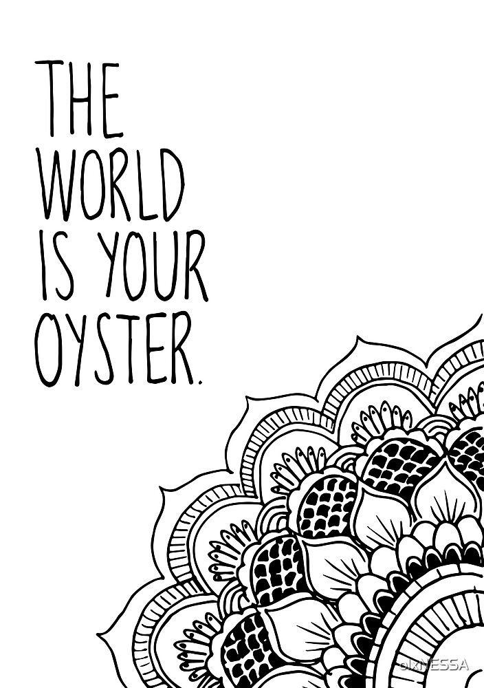 The World is Your Oyster by olxNESSA