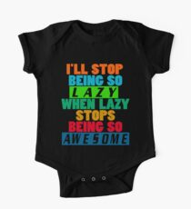 I'll Stop Being Lazy When it Stops Being Awesome One Piece - Short Sleeve
