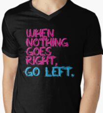 When nothing goes right, go left! Men's V-Neck T-Shirt
