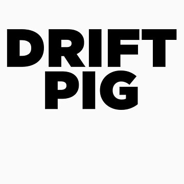 Drift Pig's Signature Tee by martinm
