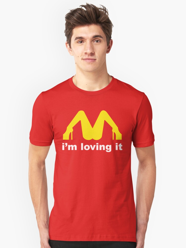 I am Loving It Unisex T-Shirt Front