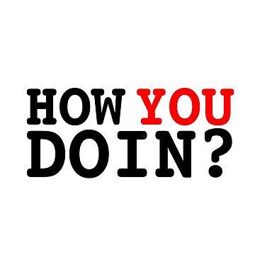 How You Doin? - Joey Tribbiani by ericjohanes