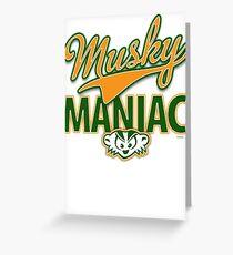 Musky Maniac Greeting Card