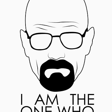 I Am The One Who Knocks by JReading