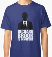 Richard Brook is Innocent Classic T-Shirt