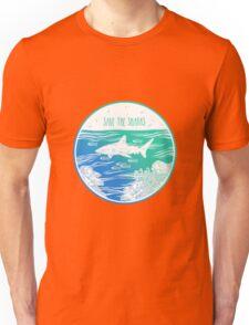 Save the Sharks! Unisex T-Shirt