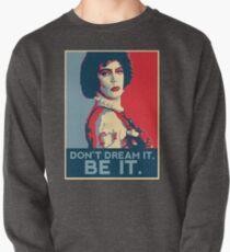 Träume nicht davon, sei es. Sweatshirt