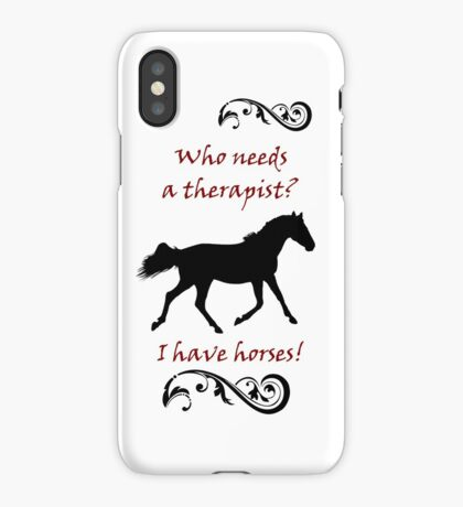 Who Needs a Therapist? Equestrian Horse iPhone & IPod Cases iPhone Case