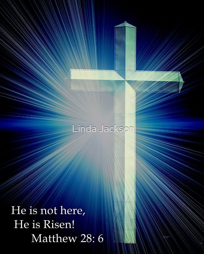 He is Risen! by Linda Jackson