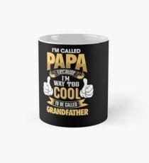 I'm Called PAPA Because I'm Way Too Cool To Be Called Grandfather . T-Shirts , Hoodies , Mugs & More Mug