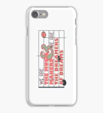 We are the Music Makers and We are the Dreamers of Dreams iPhone Case/Skin