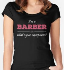 I'm A BARBER What's Your Superpower? Women's Fitted Scoop T-Shirt