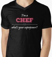 I'm A CHEF What's Your Superpower? Men's V-Neck T-Shirt