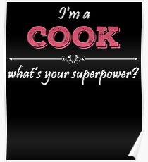 I'm A COOK What's Your Superpower? Poster