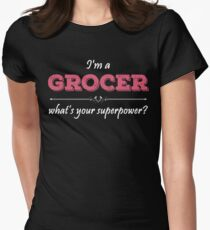I'm A GROCER What's Your Superpower? Women's Fitted T-Shirt