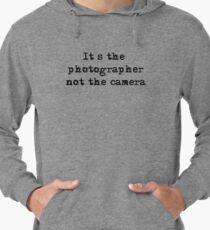 It's the photographer ... Tee ... black text Lightweight Hoodie