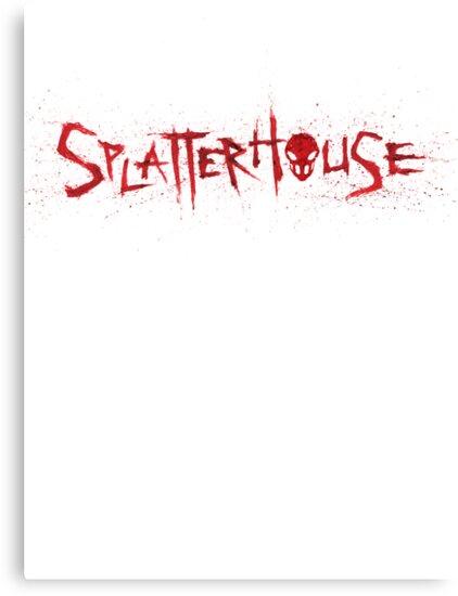 SPLATTERHOUSE by T0b3