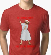 GO JESUS! ITS YOUR BIRTHDAY! Tri-blend T-Shirt