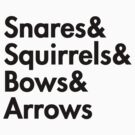 Snares& squirrels& bows& arrows....(BLACK FONT SHIRT) by burntbreadshirt