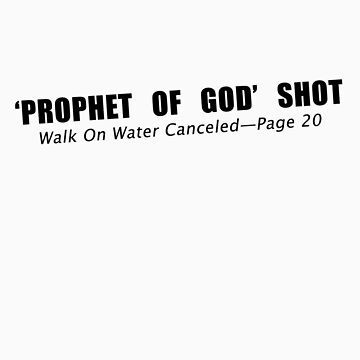 Prophet Of God Shot - Walk On Water Canceled (v. 2.0) by Fitcharoo