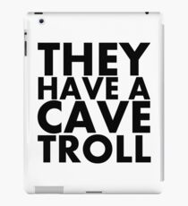 """""""They have a cave troll"""" - Black Text iPad Case/Skin"""
