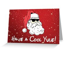 Have a Cool Yule Greeting Card