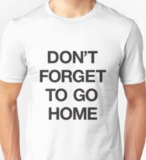 Ostgut Ton, Don't Forget To Go Home! (Black) T-Shirt
