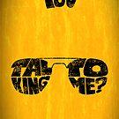 You talking to me? - Art print by D4N13L