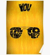 You talking to me? - Art print Poster