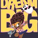 Dream Big by popephoenix
