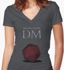 Because I'm the DM Women's Fitted V-Neck T-Shirt