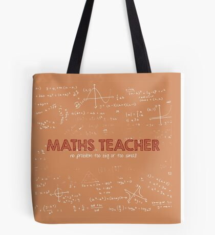 Maths Teacher (no problem too big or too small) Tote Bag