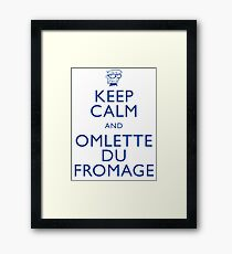 """""""KEEP CALM AND OMLETTE DU FROMAGE"""" Framed Print"""