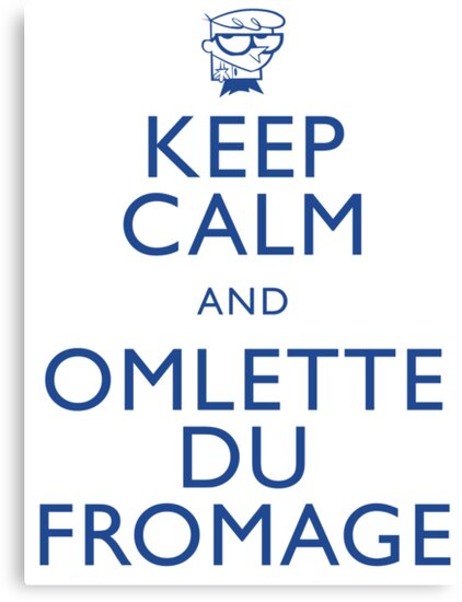 """""""KEEP CALM AND OMLETTE DU FROMAGE"""" by 8bitman"""