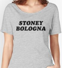 STONEY BOLOGNA Women's Relaxed Fit T-Shirt