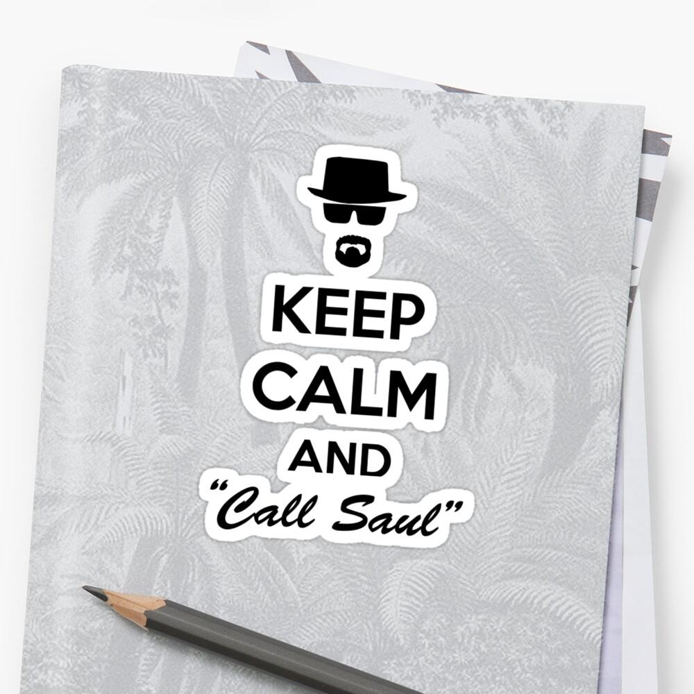 Keep Calm And Call Saul by daeryk