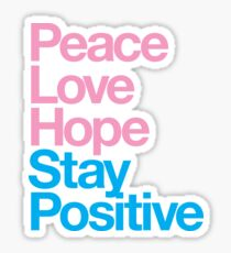 Peace Love Hope Stay Positive (pink/blue) Sticker