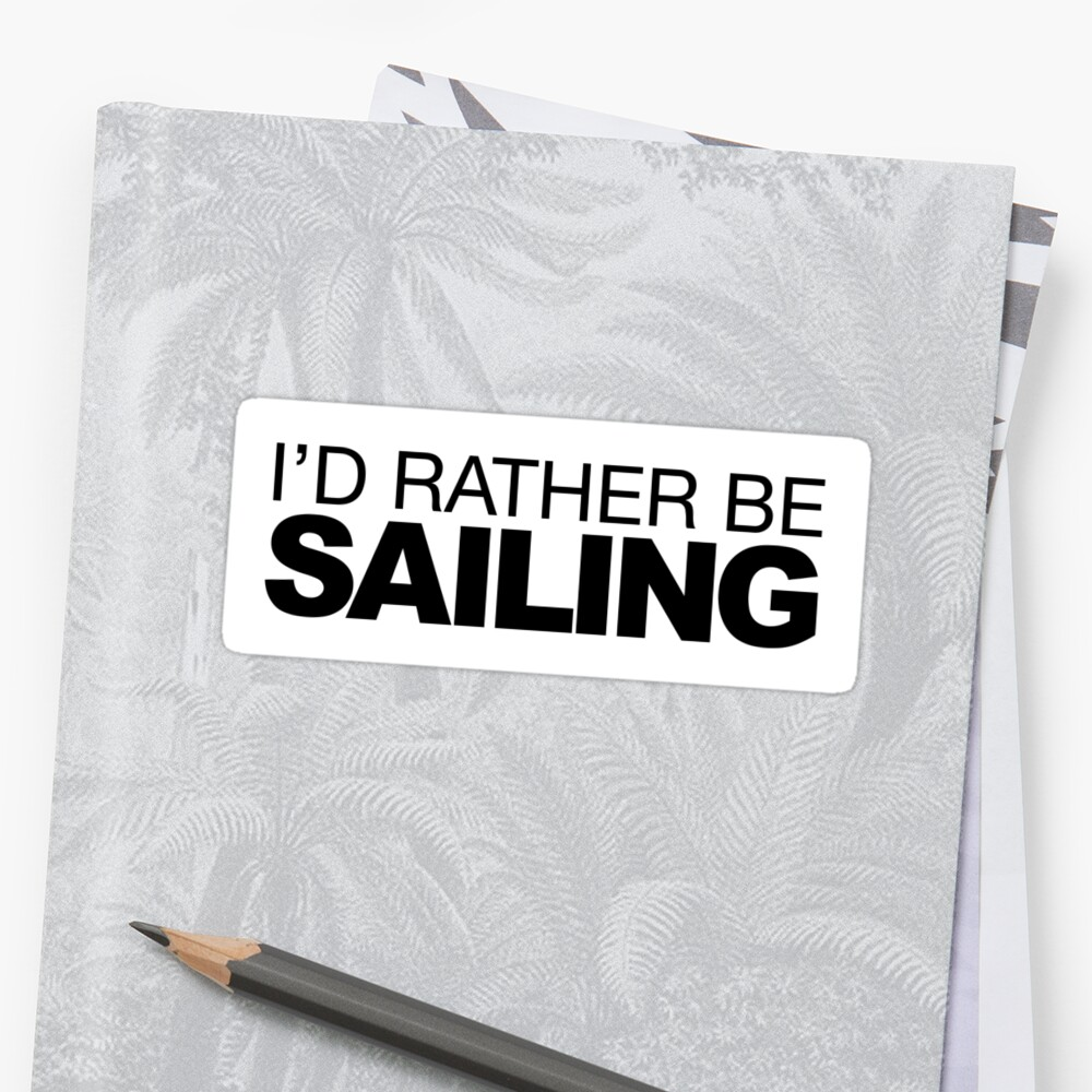 Id rather be Sailing by LudlumDesign
