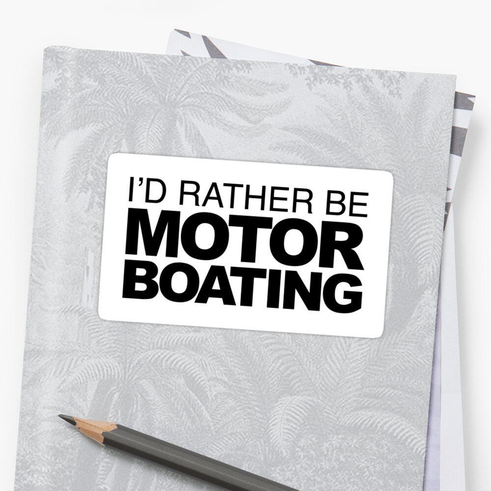 I'd rather be Motor Boating by LudlumDesign