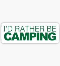 I'd rather be CAMPING green Sticker