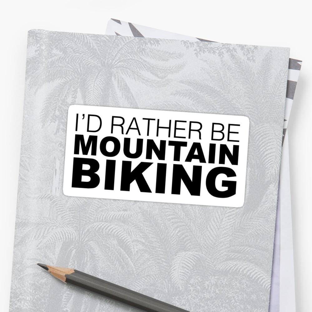 Id rather be Mountain Biking by LudlumDesign