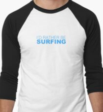 Id rather be Surfing - Blue Men's Baseball ¾ T-Shirt