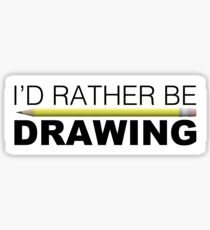 Id rather be Drawing pencil Sticker