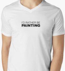 I'd rather be PAINTING Men's V-Neck T-Shirt